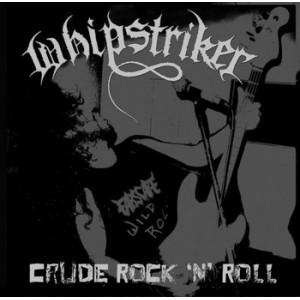 "WHIPSTRIKER [Bra] ""Crude Rock 'N' Roll"""