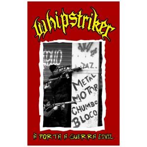 "WHIPSTRIKER [Bra] ""À Porta, A Guerra Civil"""