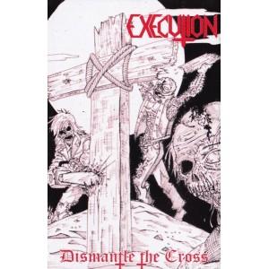 """EXECUTION [USA] """"Dismantle the Cross"""""""